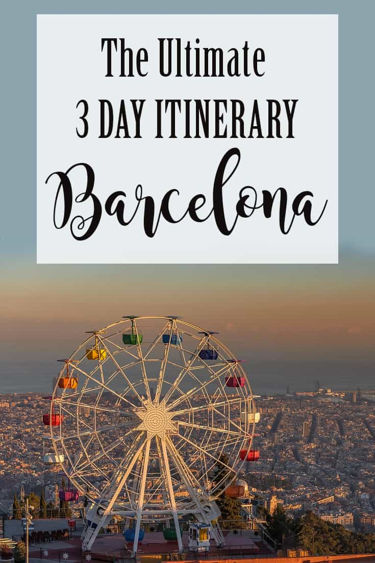 Ultimate 3 day itinerary to visit Barcelona