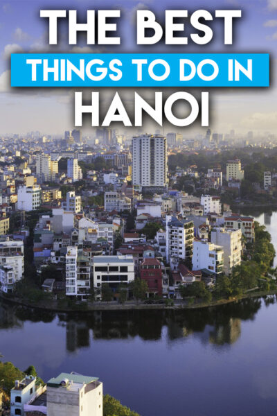 The best things to do in Hanoi in two days