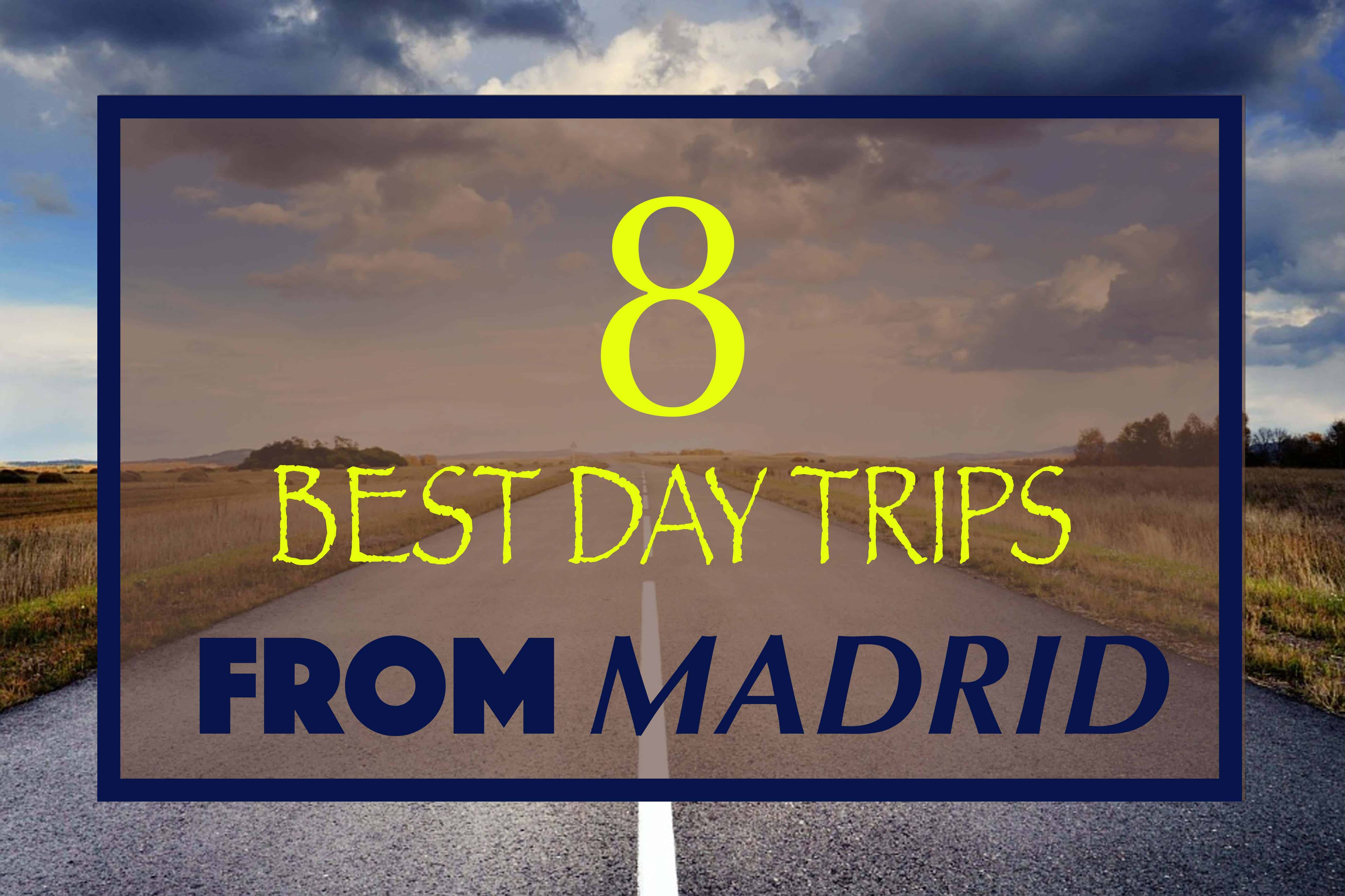 8 Best Day Trips From Madrid, Spain Travel Guide