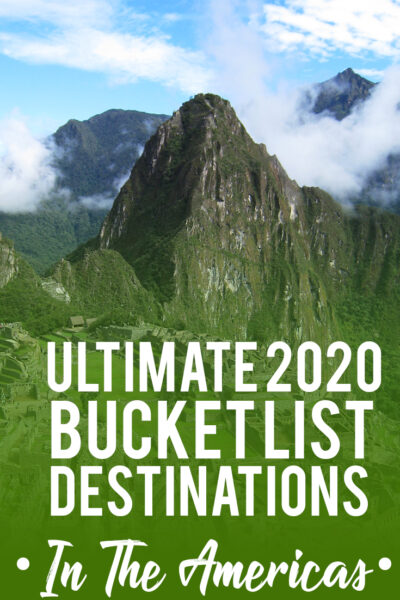 Ultimate Bucket List Destinations in the America