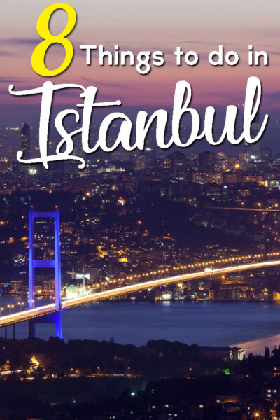 The best 8 things to do in Istanbul