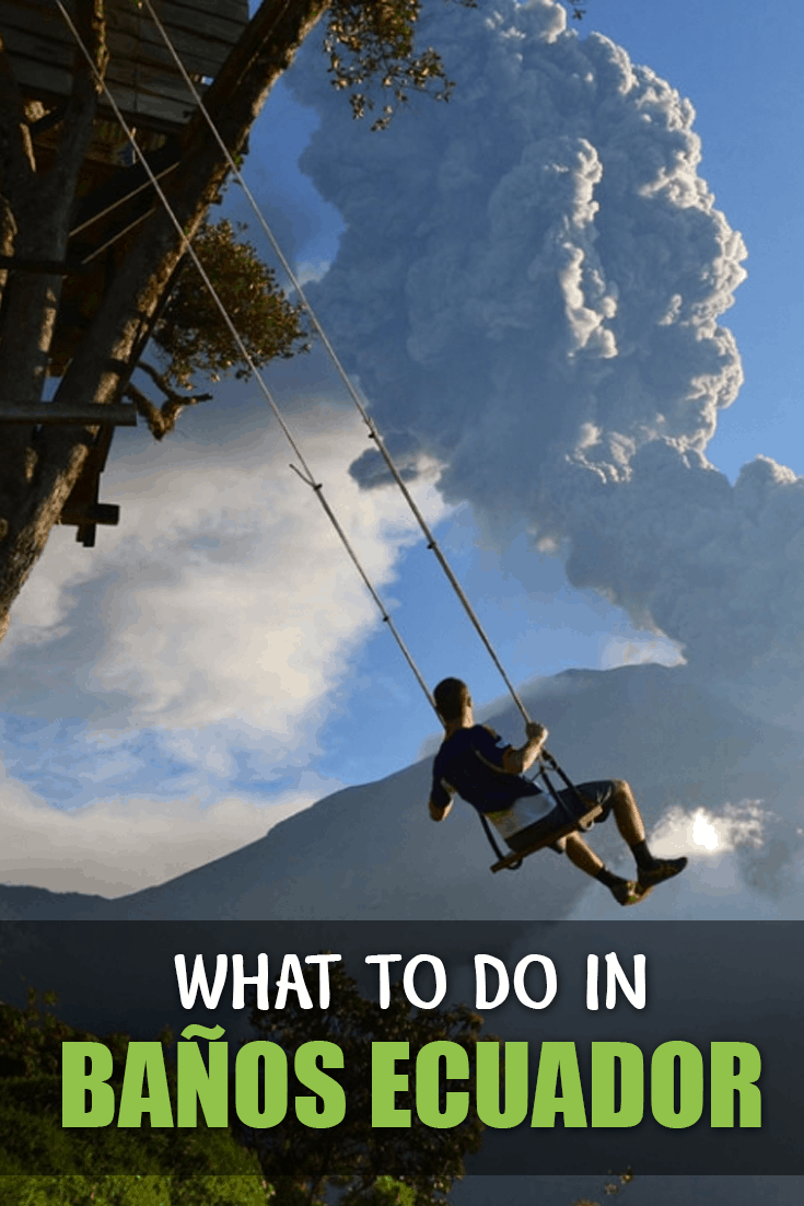The best things to do in Banos, Ecuador