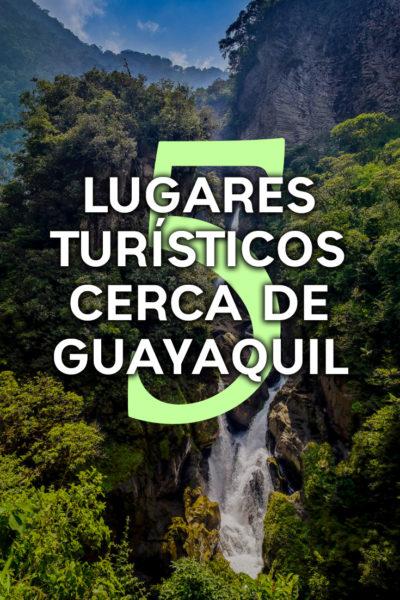 Conoce los 5 mejores lugares turísticos cerca de Guayaquil