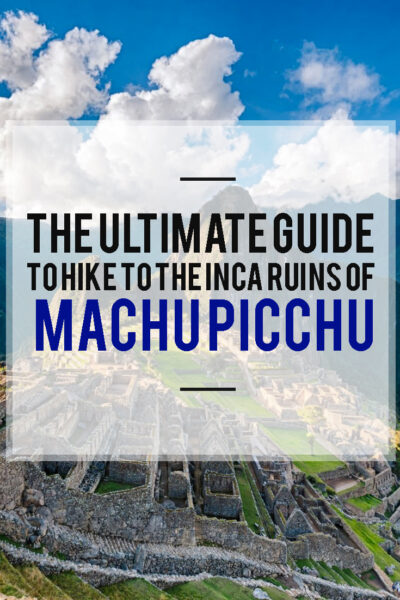 The complete guide to visit Machu Pichu