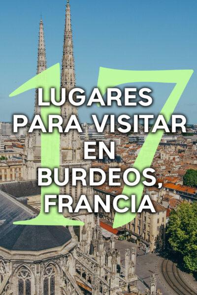 17 lugares para visitar en Burdeos