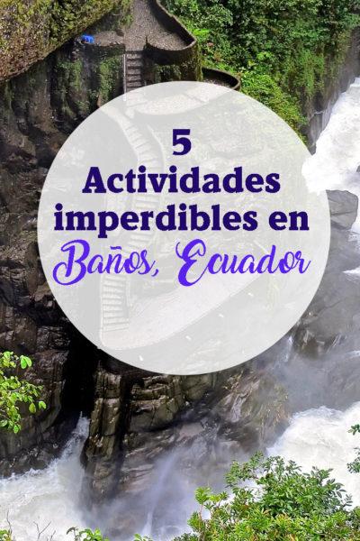 Actividades imperdibles que no te puedes perder en tu visita a Baños de Agua Santa en Ecuador