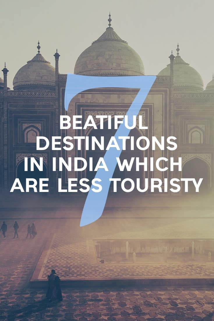 Top 7 Off The Beaten Path Destinations in India