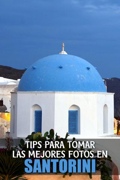 Los mejores consejos para tomar fotos en Santorini, Grecia