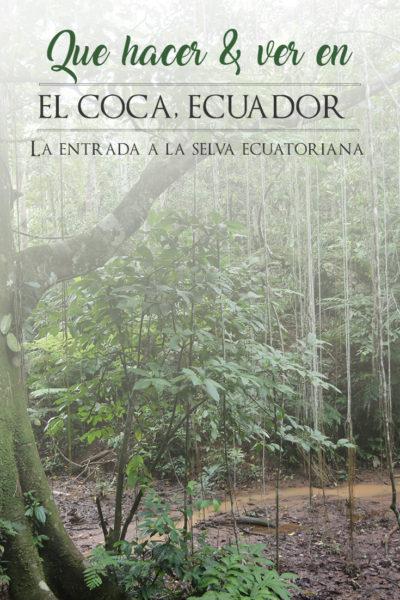Que hacer y que ver en el Coca Ecuador