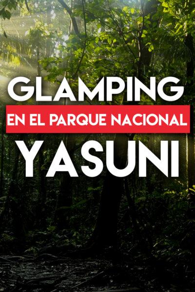 Glamping en el parque nacional yasuni