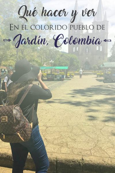 Que hacer y que ver en el colorido pueblo de Jardín Colombia