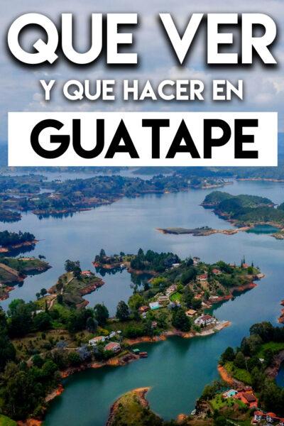 Las mejores cosas que hacer y que ver en Guatape