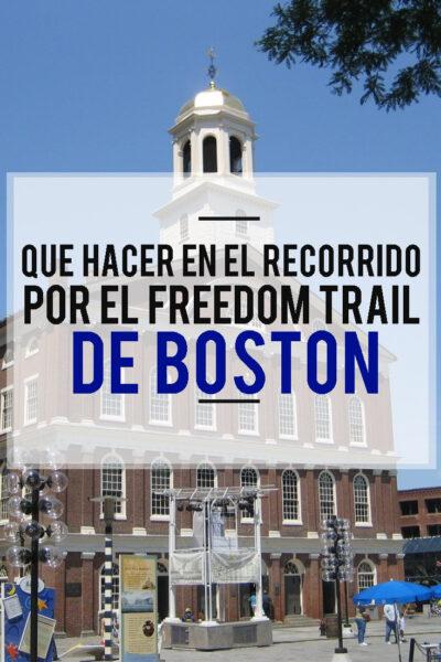 Que hacer en boston en el recorrido del Freedom trail