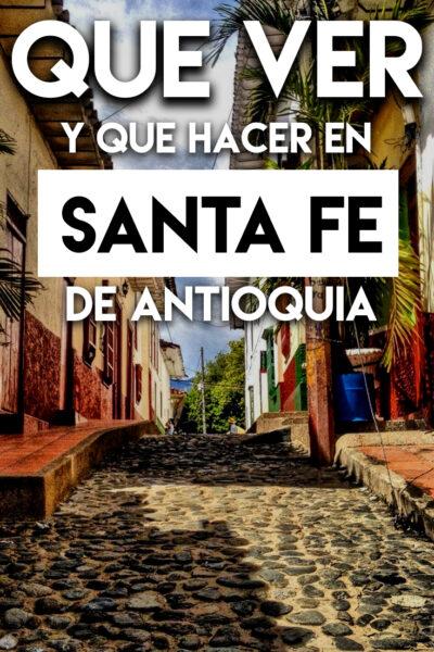 Que ver y que hacer en Santa Fe de Antioquia, Colombia