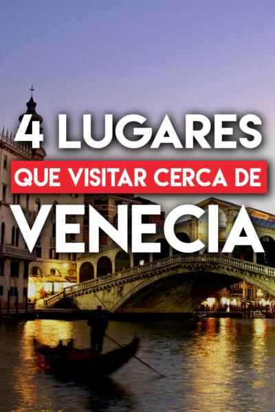4 lugares que visitar cerca de venecia