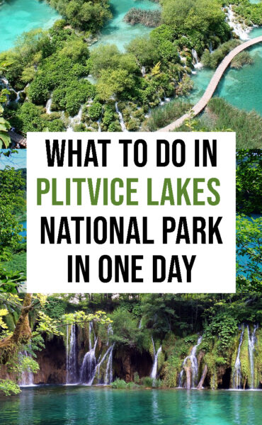 What to do in Plitvice Lakes in one day