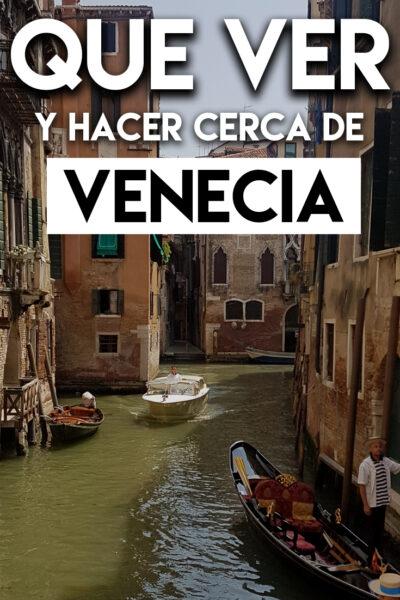 Que ver y hacer cerca de venecia