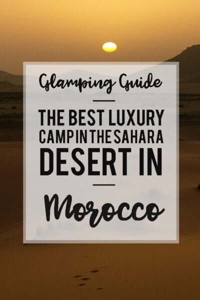 The complete guide to go camping and glamping on Morocco's Sahara Desert