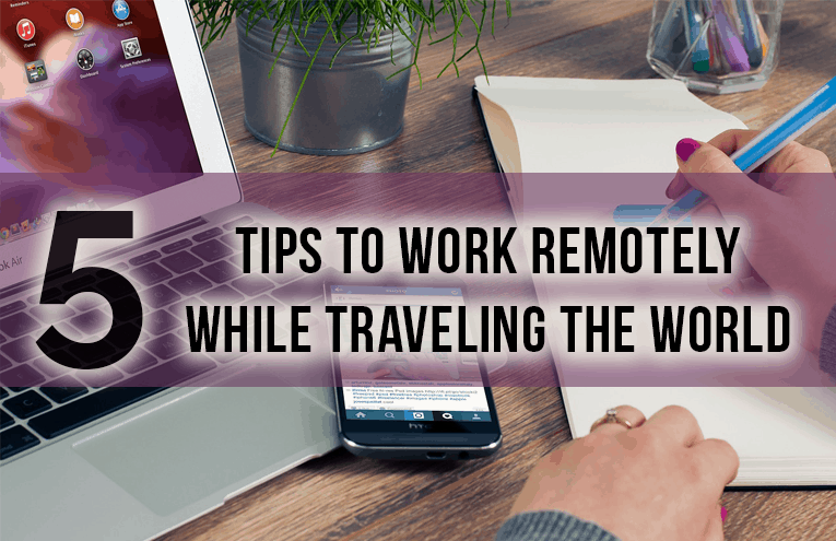 tips-to-work-remotely-while-traveling-the-world
