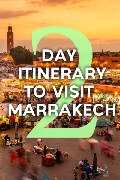 The best things to do in Marrakech in two days