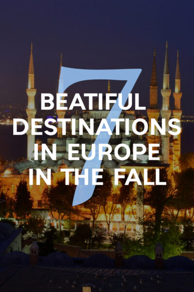 7 beatiful destinations in europe