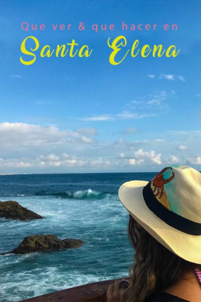 Las mejores cosas que ver y que hacer en Santa Elena