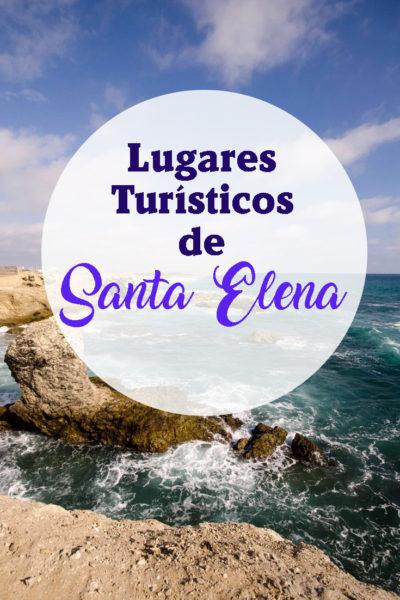 Los mejores lugares que ver en Santa Elena