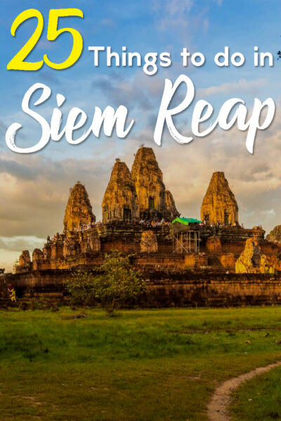 The 25 best things to do in Siem Reap