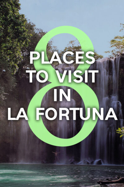 The best 8 places to visit in La fortuna