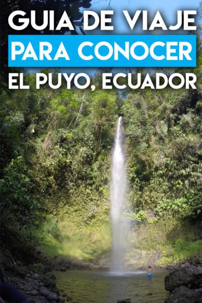 Guía de viaje para conocer el Puyo, Ecuador