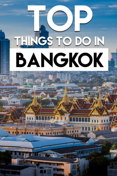 The complete guide of things to do in Bangkok