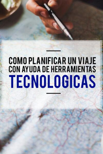 Como planificar un viaje usando herramientas tecnológicas