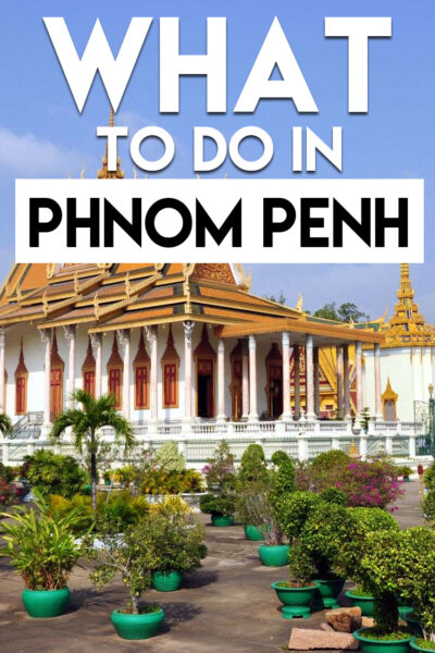 The best things to do in Phnom Penh