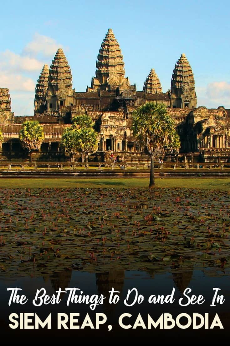 Best Things to Do in Siem Reap: Things You Shouldn't Miss