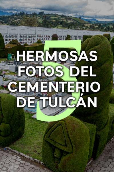 5 Hermosas fotos que te inspirarán visitar el cementerio de Tulcán