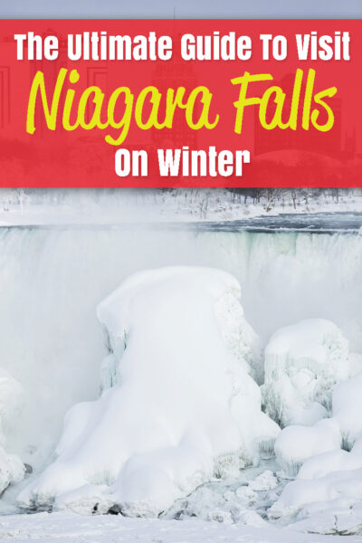 The complete guide to visit Niagara Falls in the Winter
