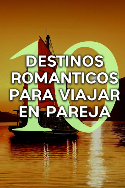 10 destinos para viajar en pareja