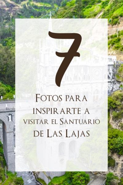 7 fotos del santuario de las lajas más una guía práctica para visitar este destino