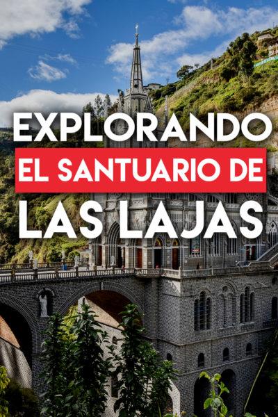 Explorando el Santuario de Las Lajas