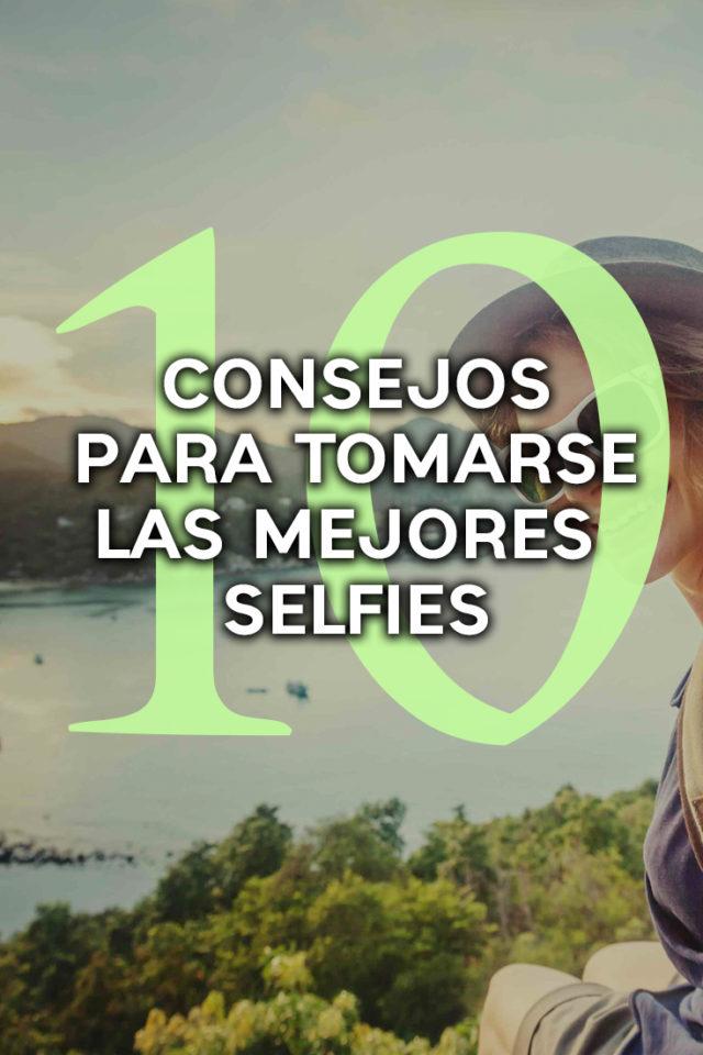 Consejos para tomarse las mejores selfies
