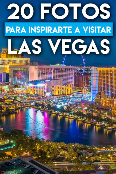 20 fotos para inspirarte a visitar Las Vegas
