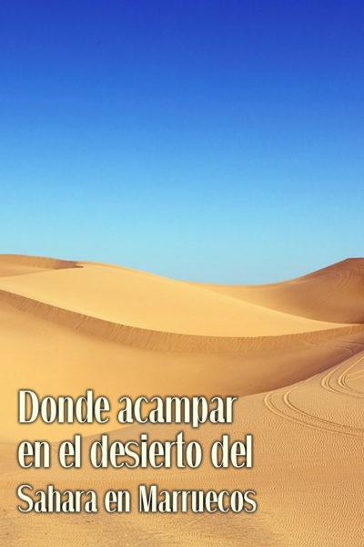 ¿Dónde Acampar en el Desierto del Sahara en Marruecos?