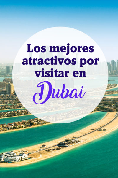Los mejores atractivos para visitar en Dubai