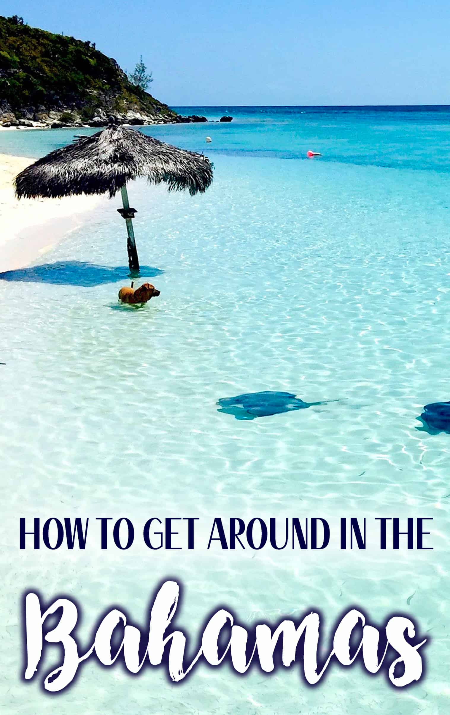 HOW TO GET AROUND IN THE BAHAMAS