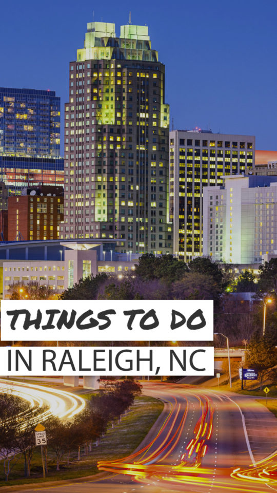 What to do and see in Raleigh NC
