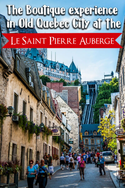 Complete review of our stay at the Saint Pierre Auberge in Quebec