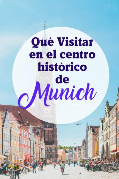 Que visitar en Munich en su centro histórico