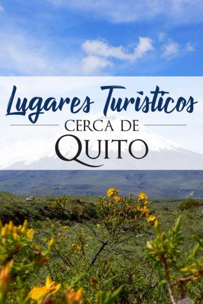 Lugares Para visitar cerca de Quito