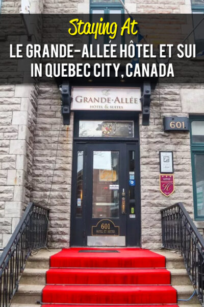 Complete review of our stay at the Grand Alle Hotel in Quebec City