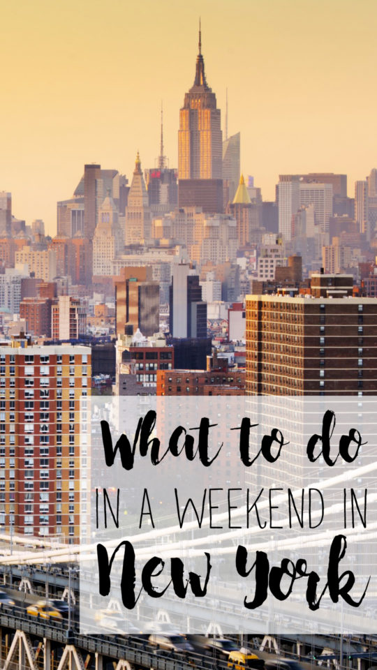 WHAT TO DO IN A WEEKEND IN nyc